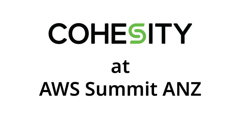 Blog Cohesity At AWS Summit ANZ OG