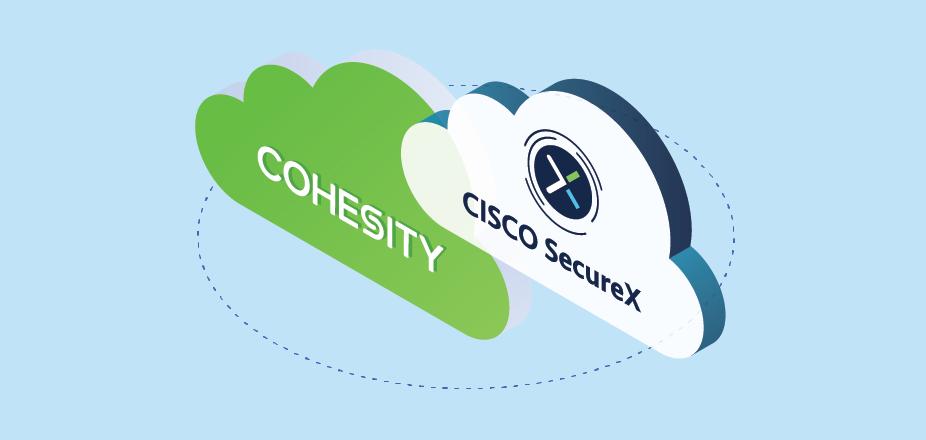 Cisco SecureX Cohesity Blog