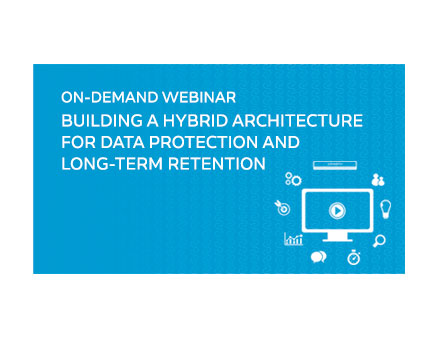 Building a Hybrid Architecture for Data Protection and Long-Term Retention