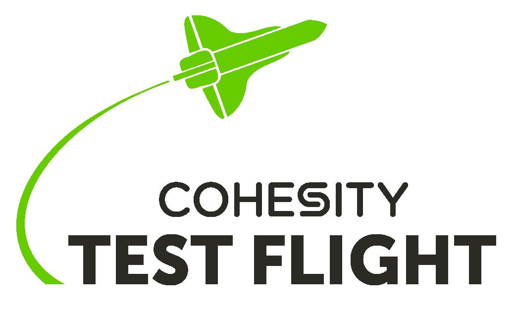 Cohesity Test Flight