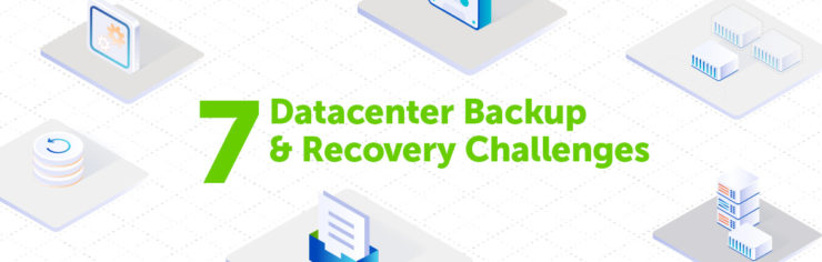 7 Datacenter Backup & Recovery Challenges