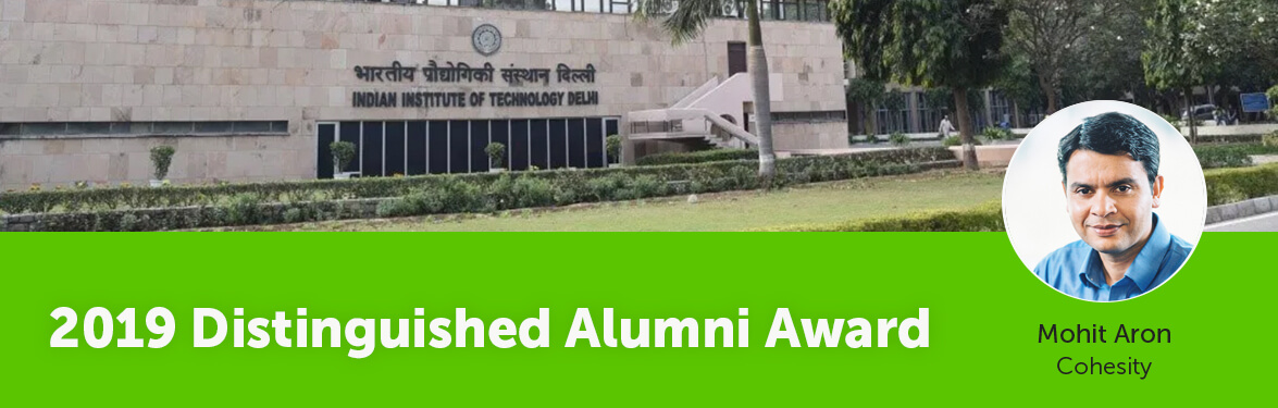 IIT Delhi Selects Cohesity Founder and CEO Mohit Aron for the 2019 Distinguished Alumni Award