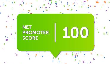 Unprecedented 100 Net Promoter Score