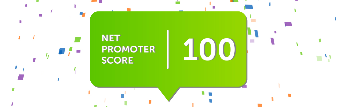 Unprecedented 100 Net Promoter Score