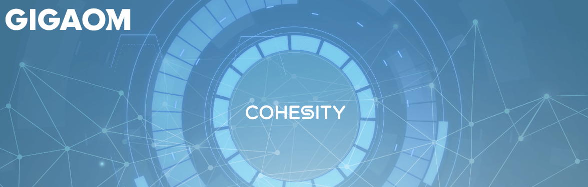 Cohesity Named a 'Leader' and Receives Top Placement In GigaOm Report on Unstructured Data Management Solutions